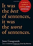 It Was the Best of Sentences, It Was the Worst of Sentences: A Writer's Guide to Crafting Killer Sentences by June Casagrande(2010-07-27) 画像