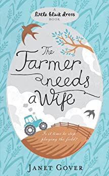 The Farmer Needs a Wife (Little Black Dress) by [Gover, Janet]