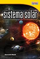 El sistema solar (The Solar System) (Spanish Version) (TIME For Kids Nonfiction Readers)
