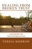 Healing from Broken Trust: A Journey of Transformation