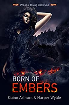 Born of Embers (Phoenix Rising Book 1) by [Wylde, Harper, Arthurs, Quinn]