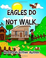 Eagles do not walk,