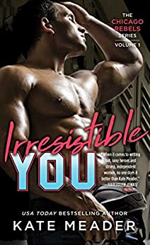 Irresistible You (The Chicago Rebels Series Book 1) by [Meader, Kate]