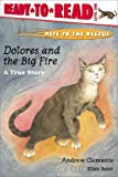 Dolores and the Big Fire: A True Story (with audio recording) (Pets to the Rescue)