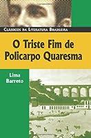 O Triste Fim De Policarpo Quaresma (Classicos Da Literatura Brasileira)
