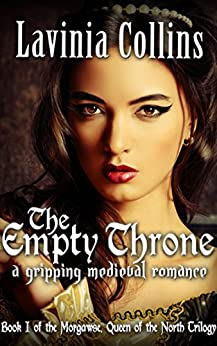 THE EMPTY THRONE: a gripping medieval romance (The Queen of the North trilogy Book 1) by [Collins, Lavinia]
