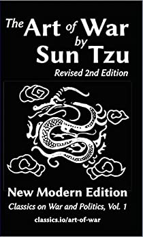 [Tzu, Sun]のThe Art of War by Sun Tzu: New Modern Edition (Classics on War and Politics Book 1) (English Edition)