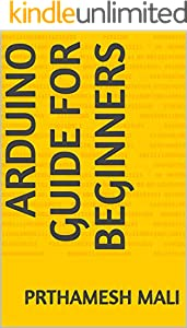 ARDUINO GUIDE for Beginners (English Edition)