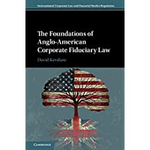 The Foundations of Anglo-American Corporate Fiduciary Law (International Corporate Law and Financial Market Regulation)