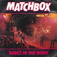"""Babes In The Wood - Matchbox 7"""" 45"""