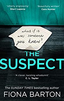 The Suspect: The most addictive and clever new crime thriller of 2019 by [Barton, Fiona]