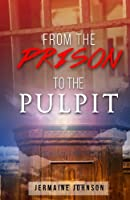 From Prison to the Pulpit: My Testimony