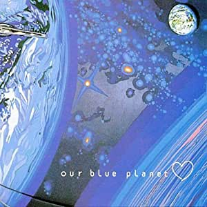 Our Blue Planets