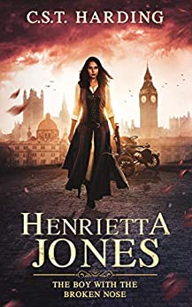 Henrietta Jones: The Boy with the Broken Nose by [Harding, CST]