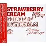 "Strawberry Cream Soda Pop""Daydream"""