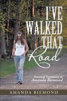 I've Walked That Road: Personal Testimony of Amanda Biemond