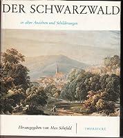 Der Schwarzwald in alten Ansichten und Schilderungen