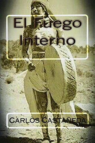 El Fuego Interno / The inner fire