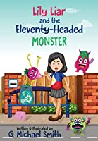 Lily Liar and the Eleventy-Headed MONSTER
