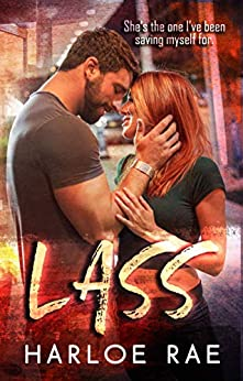 LASS: A Friends to Lovers Standalone Romance (#BitterSweetHeat Book 3) by [Rae, Harloe]