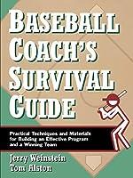 Baseball Coach's Survival Guide (J-B Ed: Survival Guides)