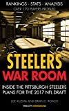 Steelers War Room: Inside The Pittsburgh Steelers plans for the 2017 NFL Draft (English Edition)