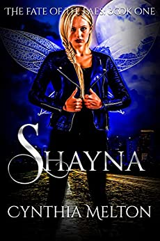 Shayna (The Fate of the Faes Book 1) by [Melton, Cynthia]