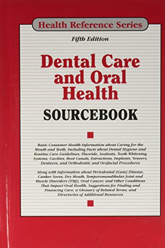 Download Dental Care and Oral Health Sourcebook (Health Reference Series) 0780815300