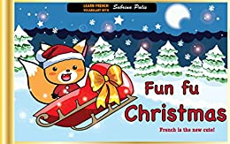 Fun fu Christmas French: Christmas vocabulary for children: Cute French for beginners by [Palis, Sabrina]