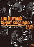 JUN AOYAMA Super Sessions feat.KOHKI ITO,KAZ MINAMIZAWA,ELTON NAGATA,TSUYOSHI KON,MAC SHIMIZU LIVE!!