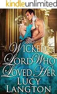 The Wicked Lord who Loved Her: A Historical Regency Romance Book (English Edition)