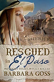 Rescued in El Paso: Previously titled: Lawfully Rescued by [Goss, Barbara]