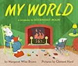 My World: A Companion to Goodnight Moon (Companion To: Goodnight Moon)