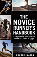 Runner's Handbook: A Comprehensive Guide to Get You Started as a Runner or Jogger