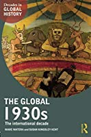 The Global 1930s (Decades in Global History)