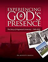 Experiencing God's Presence: The Story of Kingswood University 1945-2020
