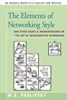 The Elements of Networking Style: And Other Essays & Animadversions of the Art of Intercomputer Networking