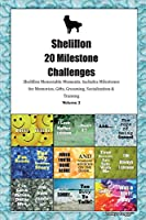 Shelillon 20 Milestone Challenges Shelillon Memorable Moments.Includes Milestones for Memories, Gifts, Grooming, Socialization & Training Volume 2