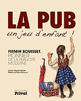 Firmin Bouisset, pionnier de la publicité moderne