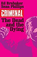 Criminal Volume 3: The Dead and the Dying (Criminal Tp (Image)) by Ed Brubaker(2015-04-07)