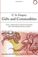 Gifts and Commodities (Hau - Classics in Ethnographic Theory)