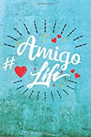 Amigo Life: Best Gift Ideas Blank Line Notebook and Diary to Write. Best Gift for Everyone, Pages of Lined & Blank Paper