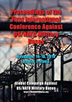 Proceedings of the First International Conference Against US/NATO Military Bases: November 16-18, 2018 - Dublin, Ireland