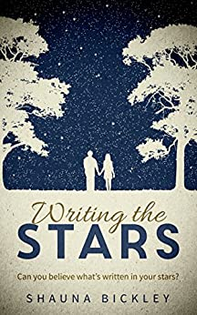 Writing the Stars by [Bickley, Shauna]