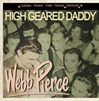 High geared Daddy - Gonna shake this shack tonight by Webb PIERCE