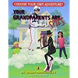 Your Grandparents Are Spies (Choose Your Own Adventure)
