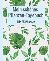 Mein schoenes Pflanzen-Tagebuch fuer 25 Pflanzen.: 19,05 x 23,5 cm (7,5 x 9,25 Zoll). 104 weisse Seiten.