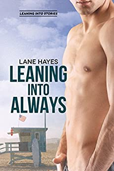Leaning Into Always (Leaning Into Series Book 2) by [Hayes, Lane]