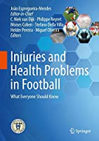 Injuries and Health Problems in Football: What Everyone Should Know