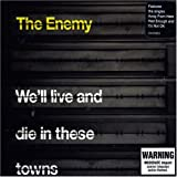 We'll Live & Die in These Towns by Enemy